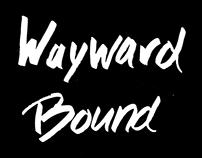 Wayward Bound: Poster