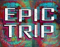 EPIC TRIP
