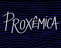PROXÊMICA | Instalação Interativa