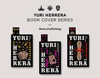 Yuri Herrera - Book Cover Series