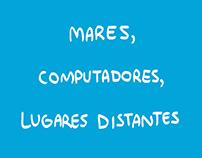 Mares, computadores, lugares distantes (2016)