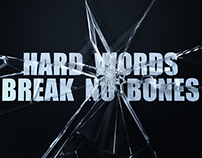 Hard words break no bones