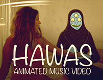 Hawas animated Music Video