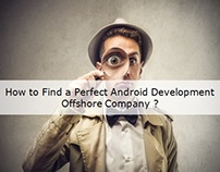 How to Find a Perfect Android Development Offshore Comp