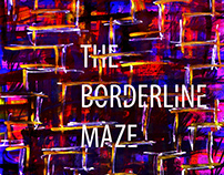 The Borderline Maze
