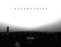 Deconstruct / Reclaim