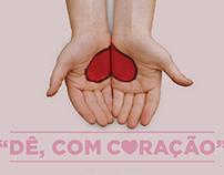 """""""Dê, com coração"""""""