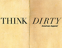 "American Apparel ""Think Dirty"" Print Campaign Ads"