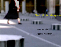 'And all is always now' Videowork, 4' 35''