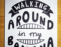 Walking Around in my Banana Shoes - Lettering
