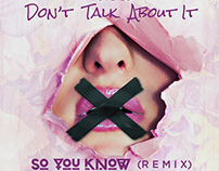 Dont Talk About it (So You Know Remix) | Artwork