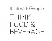Google Think Food & Beverage