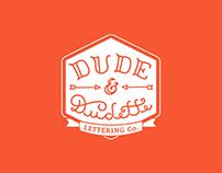 Dude & Dudette lettering co.