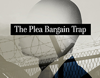 The Plea Bargain Trap