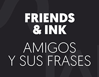 FRIENDS, WORDS & INK