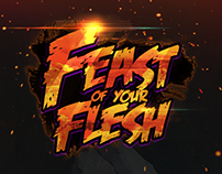 Feast of your flesh