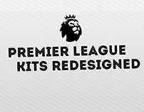 Premier League Kits Redesigned 2016-17