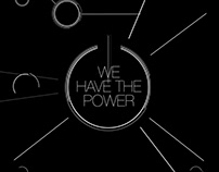 // We Have The Power