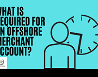 What is required for Offshore Merchant account?