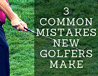 3 Common Mistakes New Golfers Make
