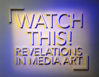 Watch This! Revelations in Media Art