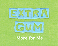 Extra Gum: More for Me