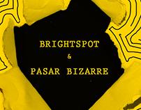 Brightspot & Pasar Bizarre
