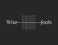 Wisefools ❤︎ Print