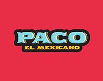 PACO EL MEXICANO