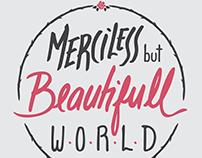 Merciless but Beautifull world