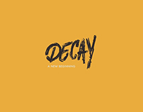 Decay - a new beginning