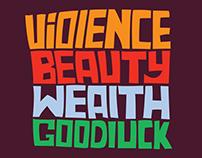 Violence Beuaty Weaith Goodluck