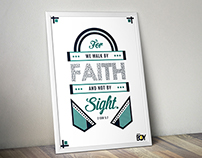Walk by Faith and not by sight.
