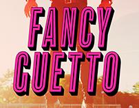 Fancy Ghetto  /  Alexandre Desilets