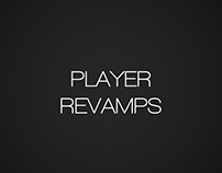 Player Revamps