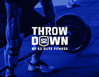 THROW DOWN / By 52 ELITE FITNESS