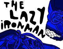 The Lazy Ironman