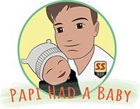 Papi Had a Baby