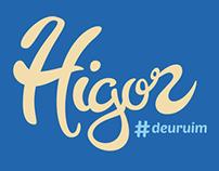 Higor #deuruim