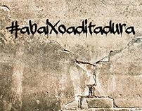 #ABAIXOADITADURA