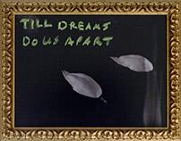 Till dreams do us apart