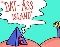 Dat.Ass island.