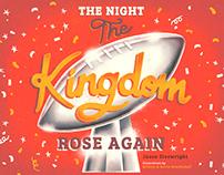 The Night the Kingdom Rose Again