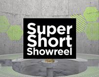Super Short Showreel