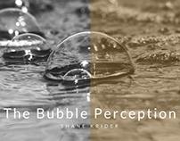 The Bubble Perception