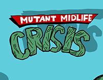 mutant midlife CRISIS (TMNT remake)