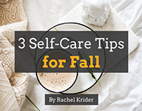 3 Self-Care Tips for Fall by Rachel Krider