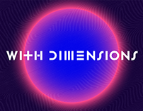 With Dimensions - Identity, Print & Digital Campaign