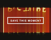 Save This Moment Campaign Film