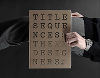 Title Sequences: The XX Title Designers